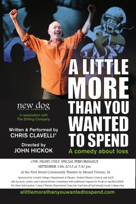 "A one-night-only performance of ""A Little More Than You Wanted to Spend,""  Chris Clavelli's comedy about parental loss, is scheduled for Sept. 14 at the First Street Community Theatre in Mount Vernon."