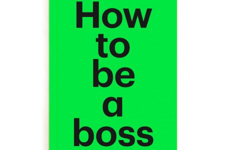"""Book cover of """"How to Be a Boss"""""""