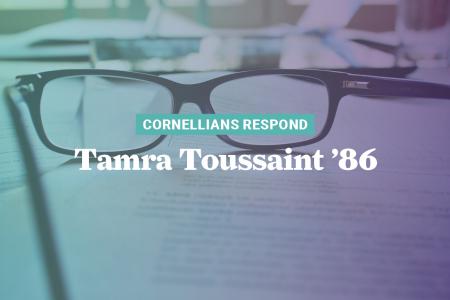 Cornellians Respond: Tamra Toussaint