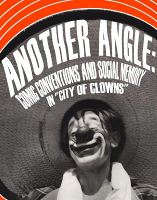 "Image with clown and words,""Another angle: comic conventions and social memory in ""City of Clowns"""