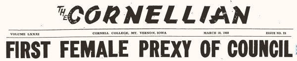 A banner headline in the March 18, 1960, Cornellian declared the college's first female student body president.